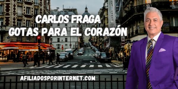Carlos Fraga un Gran Líder que Impacta con Mensajes Directos al Alma - Afiliados por Internet