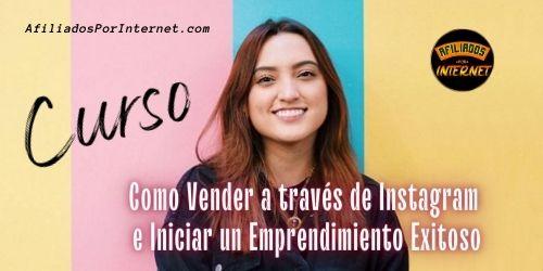 Como Vender a través de Instagram e Iniciar un Emprendimiento Exitoso - Afiliados por Internet