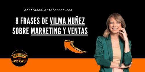 8 Frases de Vilma Nuñez sobre Marketing y Ventas - Afiliados por Internet